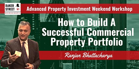 How to Build a Successful Commercial Property Portfolio Weekend Workshop tickets