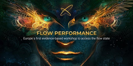 FLOW PERFORMANCE! Europe´s First Evidence-Based Flow Training | 15.02.2020 Tickets