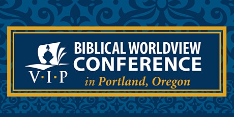 2020 Portland Biblical Worldview tickets
