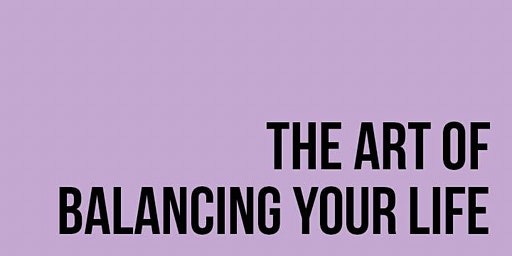The Art of Balancing Your Life