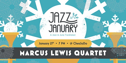 Marcus Lewis Quartet - Jazz in January benefit for Jazz in June