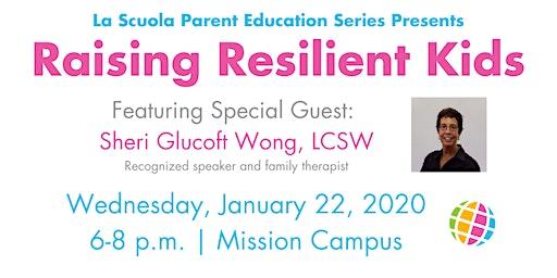 Parent Education Series: Raising Resilient Kids