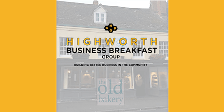 Highworth Business Breakfast Group at The Old Bakery |  July 2020 tickets