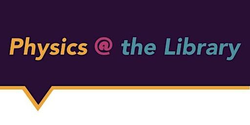 Physics@theLibrary talks by Berke Vow Ricketti and Eoin Ó Laighléis