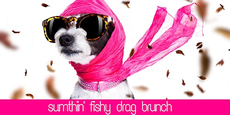 Sumthin' Fishy Drag Brunch + Dallas Pets Alive - March 8th tickets