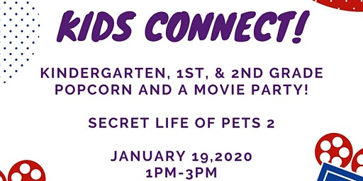 Kids Connect Movie Party! Kindergarten, 1st, and 2nd grade