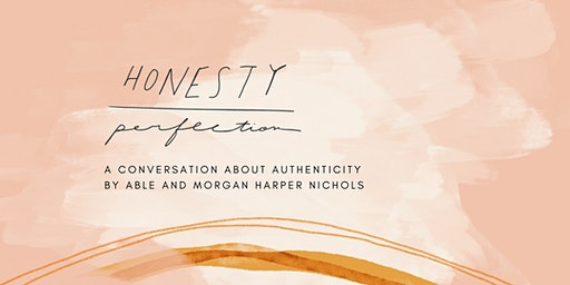 Honesty Over Perfection by ABLE + Morgan Harper Nichols