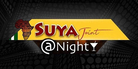 Suya @ Night | Launch Party tickets