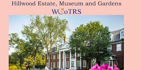 WoTRS Cultural Outing: Hillwood Estate, Museum and Gardens tickets