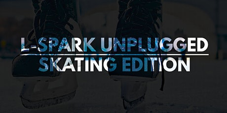 L-SPARK #UNPLUGGED: Skating Edition tickets