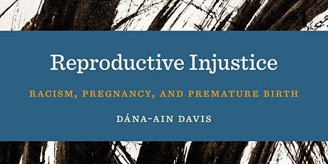 Reproductive Injustice: A Salon Honoring Dána-Ain Davis tickets