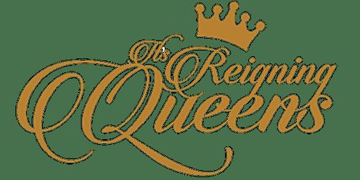 It's Reigning Queens