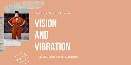 Vision and Vibration: 2020 Vision Board Workshop tickets