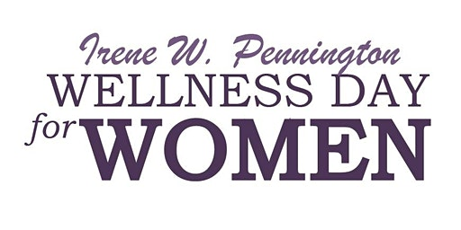 20th Annual Irene W. Pennington Wellness Day for Women