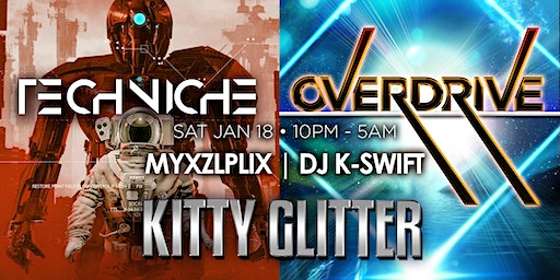OVERDRIVE with Kitty Glitter + Techniche