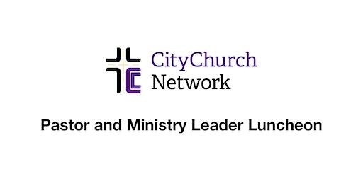 CityChurch Network Luncheon