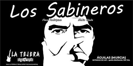 LOS SABINEROS regresan hasta Aguilas! Sala La Tejera! entradas