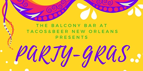 Party - Gras at Tacos & Beer New Orleans ( Knights of Sparta/Pygmalion) tickets