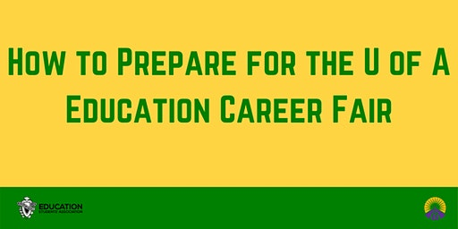 ED WEEK How to Prepare for the U of A Education Career Fair