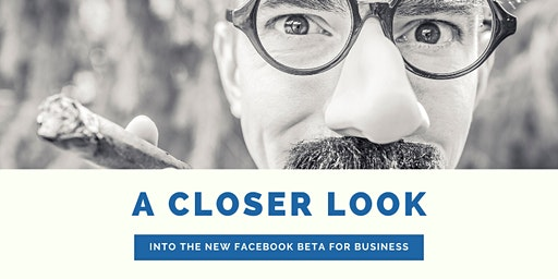 A Closer Look into the New FB Beta for Business