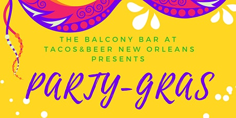 Party-Gras at Tacos & Beer New Orleans (Ponchartrain/choctaw) tickets