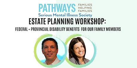 ESTATE PLANNING WORKSHOP:  FEDERAL + PROVINCIAL DISABILITY BENEFITS tickets