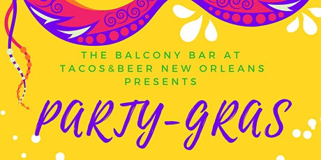 Party-Gras at Tacos & Beer New Orleans (Krewe of Druids/ Krewe of NYX) tickets