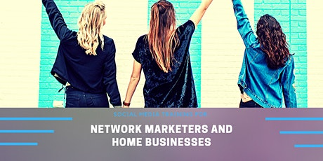Social Media Training for Network Marketers and Home Based Businesses tickets