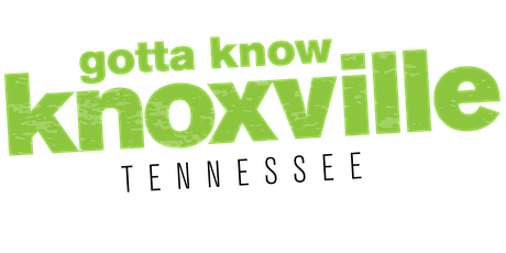 Gotta Know Knoxville - April 2020 tickets