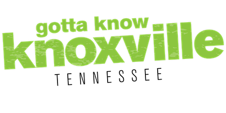 Gotta Know Knoxville - May 2020 tickets