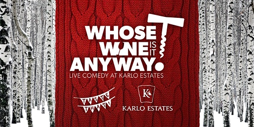 Whose Wine is it Anyway? – Valentine's Eve