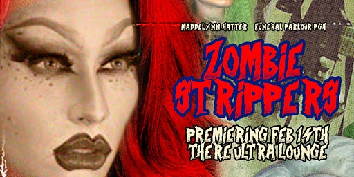 Zombie Strippers - w/ Maddelynn Hatter