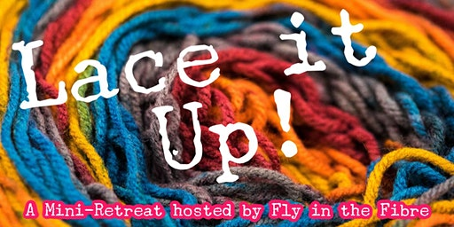 Lace it Up!- Knitting Mini-Retreat