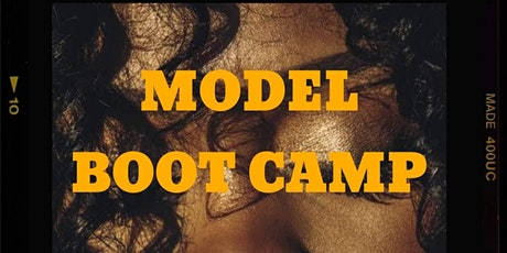Model Boot Camp - NEW MODELS WANTED!! Featured MODEL: ( YOUR NAME HERE ) tickets