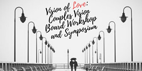 Vision of Love: Couples Vision Board Workshop and Symposium tickets