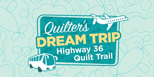 Quilter's Dream Bus Trip on the HWY 36 Quilt Trail