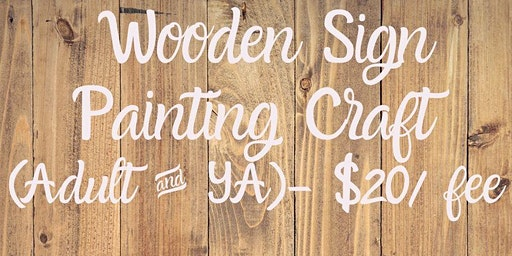Wood Sign Painting Craft ($20/materials fee)