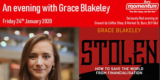 An evening with Grace Blakeley - Bury Momentum open meeting