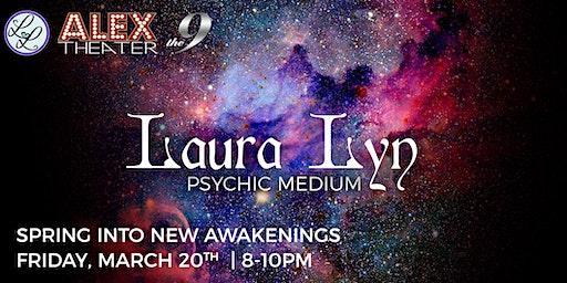 SPRING INTO NEW AWAKENINGS with Psychic Medium Laura Lyn