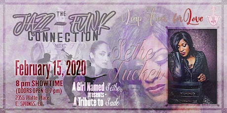 Jazz-Funk Connection and A Girl Named Sethe presents: A Tribute To Sade! tickets