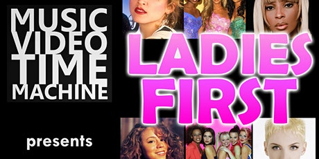 Music Video Time Machine  presents LADIES FIRST tickets