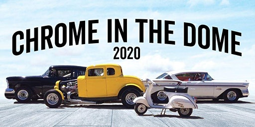 2020 Chrome In The Dome