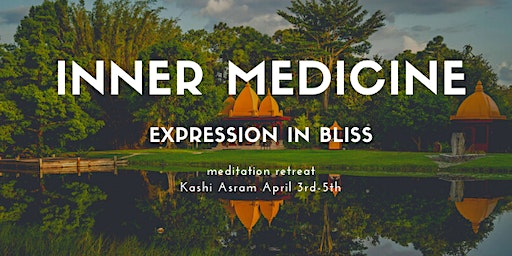 Inner Medicine Meditation Retreat: Expression in Bliss