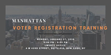 League of Women Voters of the City of New York Voter Registration Training January 27, 2020 tickets