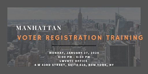 League of Women Voters of the City of New York Voter Registration Training January 27, 2020