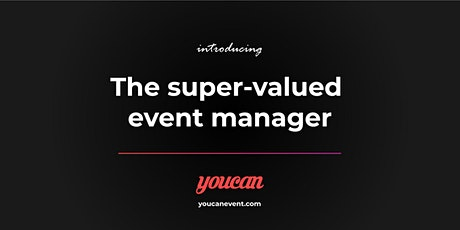 How to be a super-valued event manager by Youcanevent tickets