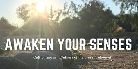 Awaken Your Senses VIRTUALLY: Cultivating mindfulness of the present moment tickets
