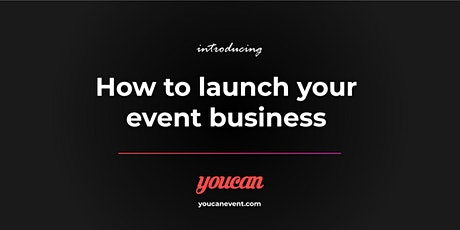 How to launch your event business with @Youcanevent event packages tickets