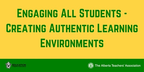 ED WEEK Engaging All Students - Creating Authentic Learning Environments tickets