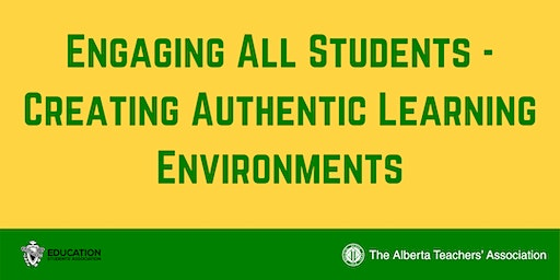 ED WEEK Engaging All Students - Creating Authentic Learning Environments